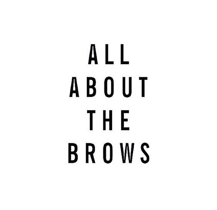It's all about the brows