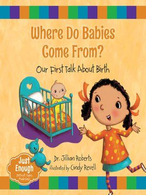Start reading 'Where Do Babies Come From?' on OverDrive: https://www.overdrive.com/media/2400208/where-do-babies-come-from