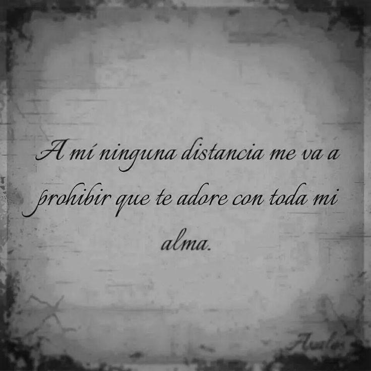 A mí ninguna distancia...   te adoro   te amo   amor   te quiero   frases   textos   amistad   letras  