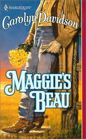 Maggie'S Beau by Carolyn Davidson, http://www.amazon.com/dp/0373291434/ref=cm_sw_r_pi_dp_ddNAvb1M3W3NQ