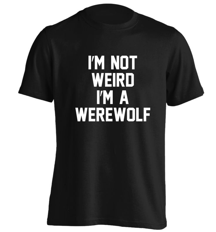 New to FloxCreative on Etsy: I'm not weird I'm a werewolf Tshirt funny slogan funny joke halloween costume fancy dress werewolf party black grey red T Shirt S 5XL 48 (12.95 GBP)