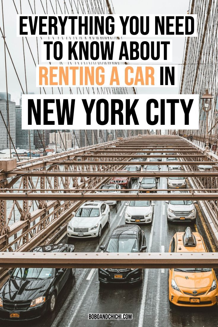 Everything You Need To Know About Renting A Car In Nyc New York City Travel Rent A Car Nyc Trip