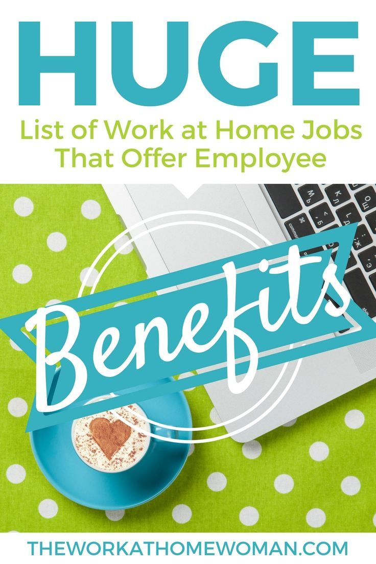 163 best work at home mom images on pinterest extra money huge list of work at home jobs that offer employee benefits