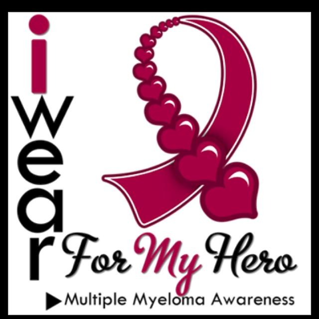 Multiple Myeloma. I wear it for my hero. I love you ... Multiple Myeloma Cancer