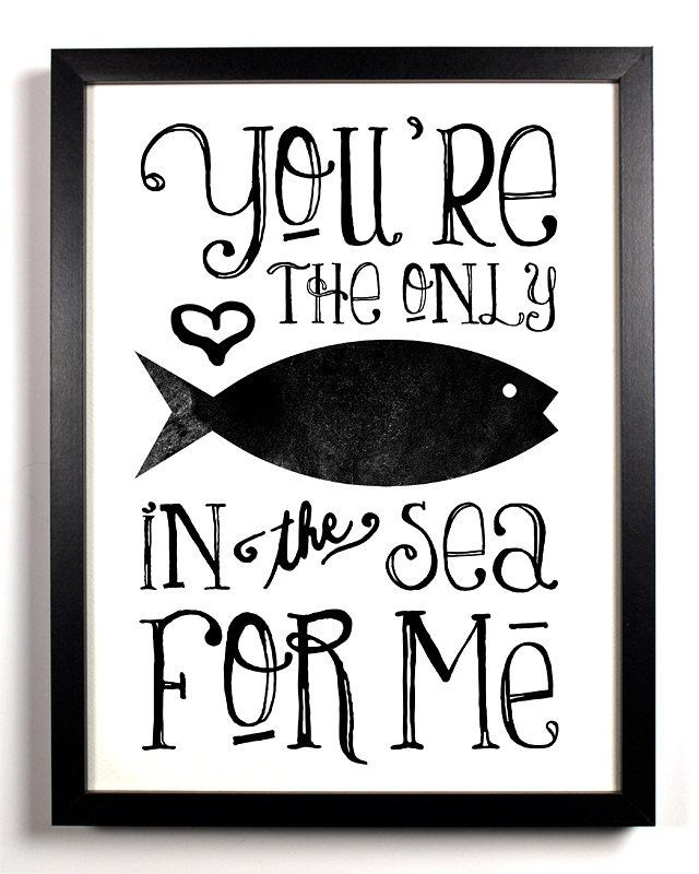 You're The Only Fish In The Sea For Me, Typography Print: Theseus, Ideas, Dust Jackets, Books Jackets, Quotes, Fish, You R, Dust Covers, The Sea
