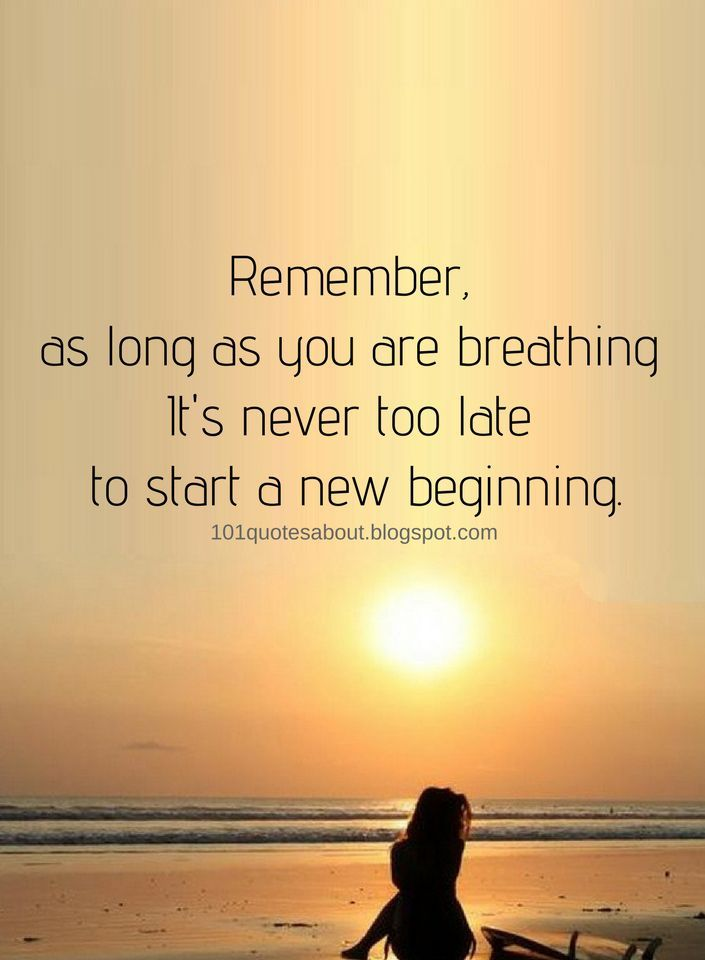 Inspirational Quotes Remember As Long As You Are Breathing Its
