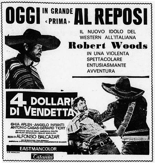 """4 dollari di vendetta"" (Cuatro dólares de venganza, 1966) di Jaime Jesús Balcázar, con Robert Woods e Ghia Arlen (Dana Ghia). Italian release: March 17, 1966 #MoviePosters #WesternMovies"