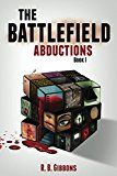 Free Kindle Book -   The Battlefield Abductions (Battlefield Chronicles Book 1)