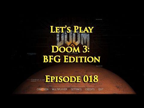 Let's Play DOOM 3: BFG Edition - Episode 018