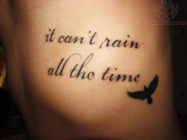 it can't rain all the time ... | Tattoos i like ...