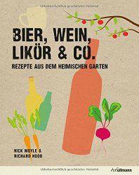 Bier, Wein Likör & Co. Alles zum Selber-brauen