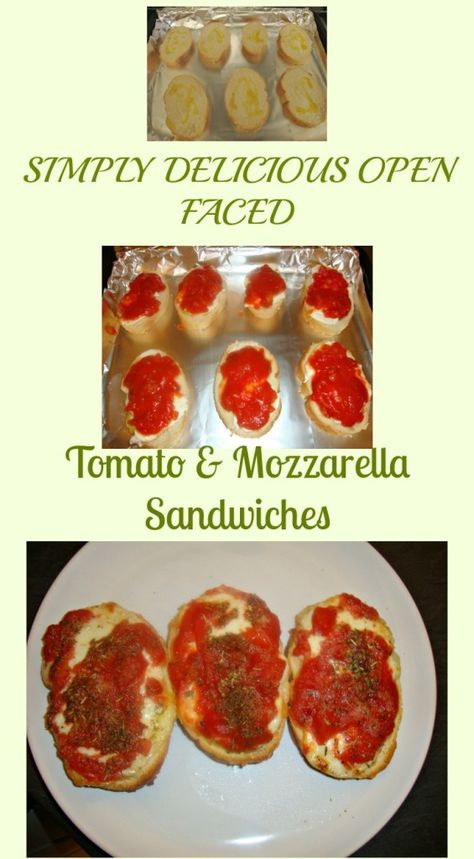 THESE OPEN FACED TOMATO & MOZZARELLA SANDWICHES, ARE SURE TO PLEASE. DO TRY THEM AND ENJOY.