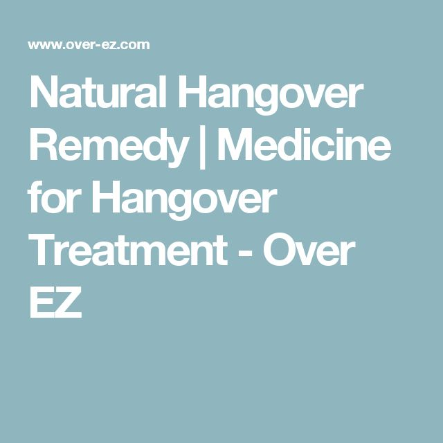 Natural Hangover Remedy | Medicine for Hangover Treatment - Over EZ