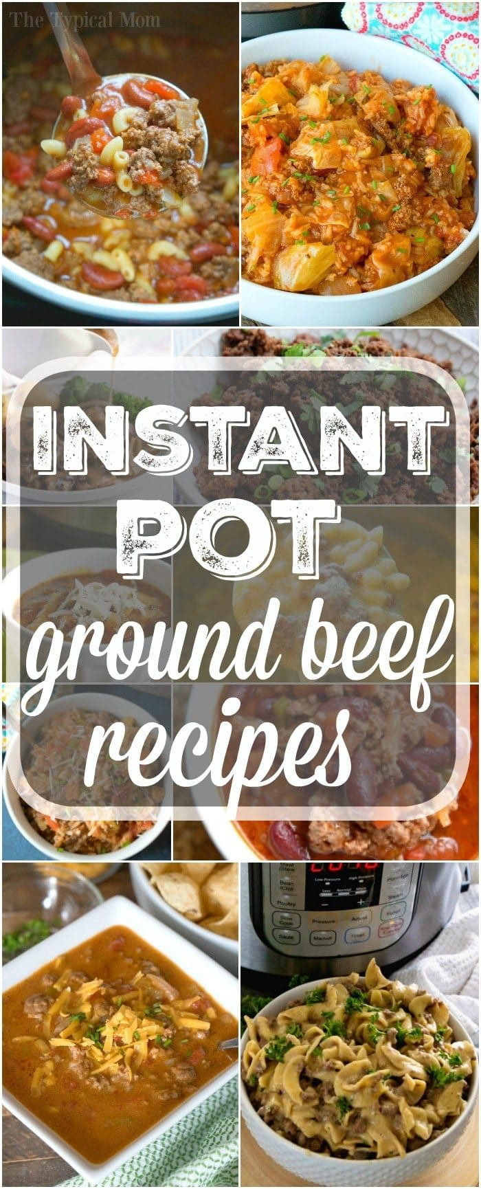 43 Easy Instant Pot Ground Beef Recipes Your Family Will Love Ground Beef Recipes Easy Recipes Using Ground Beef Beef Recipes Easy