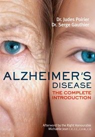 Alzheimer's Disease – By Judes Poirier and Serge Gauthier; Afterword by Michaëlle Jean; Foreword by André Chagnon; Translated by Barbara Sandilands | Dundurn  Explains the disease and addresses recent strides in treatment while dispelling myths, intended for patients, families, and caregivers.