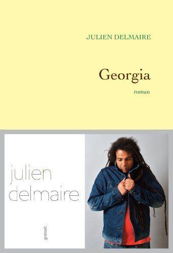 """""""Georgia"""" Julien DELMAIRE - Rentrée Littéraire 2013 : Cette année, j'ai eu la chance d'être sélectionnée pour participer au Prix du Roman Fnac de la Rentrée Littéraire 2013. J'ai ainsi reçu cinq romans à lire en l'espace de trois semaines, mes livres m'étant parvenus très en retard. J'ai donc commencé ce petit marathon par ce premier roman de Julien Delmaire. L'auteur est reconnu comme poète sur la scène slam française. Avec ce roman, il fait ses premiers pas dans l'écriture romanesque..."""