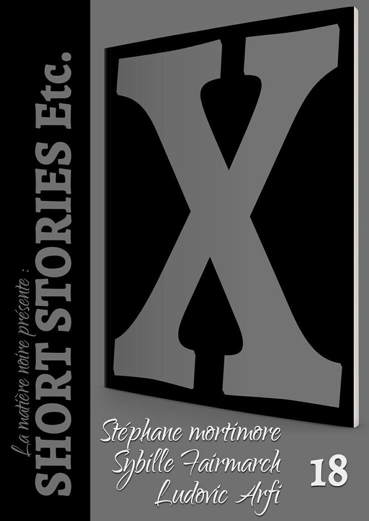 """Avec : """"Luxure"""" de Stéphane Mortimore, """"Un Rêve étrange..."""" de Sybille Fairmarch et """"L'attente"""" suivi de """"Back to the past"""" de Ludovic Arfi. http://www.short-stories-etc.com/numero-18/"""