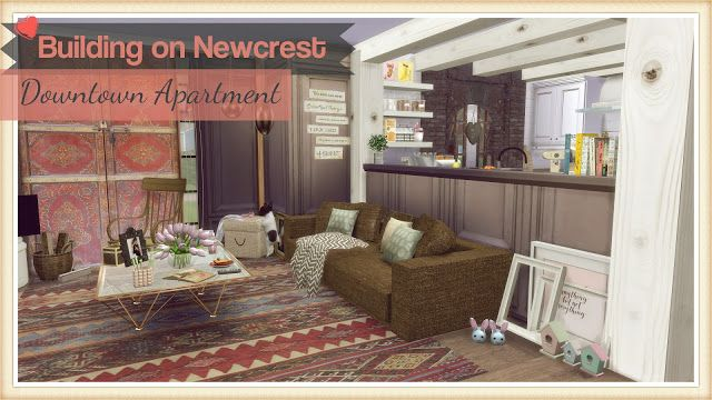 Sims 4 - Building on Newcrest - Downtown Apartment