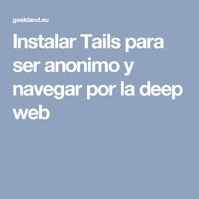 Instalar Tails para ser anonimo y  navegar por la deep web