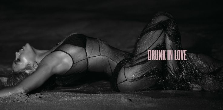 DRUNK IN LOVE ft. Jay-Z