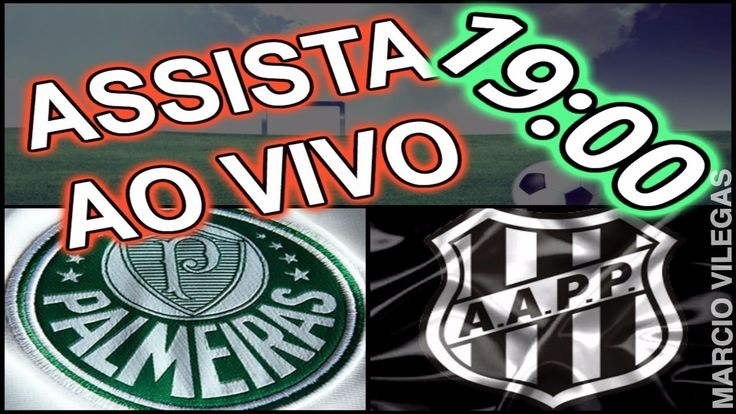 """Assistir """" AO VIVO AQUI NO YOUTUBE """" - Palmeiras x Ponte Preta - 22/04/2..."""