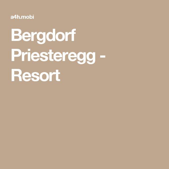 Bergdorf Priesteregg - Resort