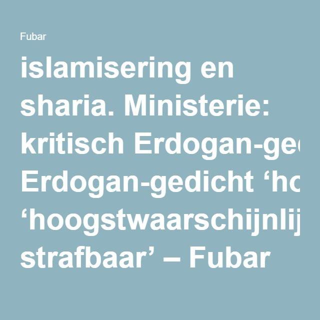 islamisering en sharia. Ministerie: kritisch Erdogan-gedicht 'hoogstwaarschijnlijk strafbaar' – Fubar