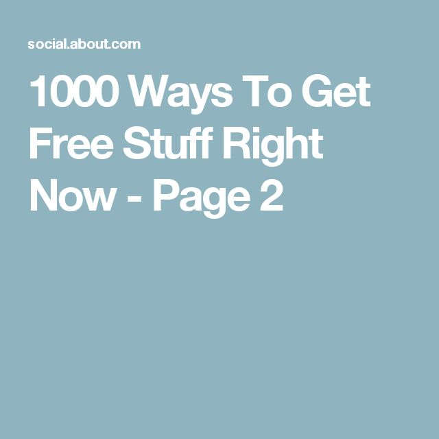 1000 Ways To Get Free Stuff Right Now - Page 2