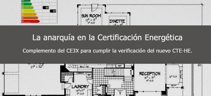 La anarquía en la certificación energética ante el certificado energético. Complemento CE3X para cumplir la verificación del nuevo CTE-HE. #arquitectura #ce3x #certificado #certificacion
