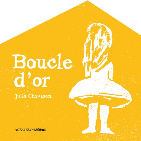 L'histoire de Boucle d'or revisitée par Julia Chausson, cela donne un joli livre-objet en forme de maison, illustré de gravures.