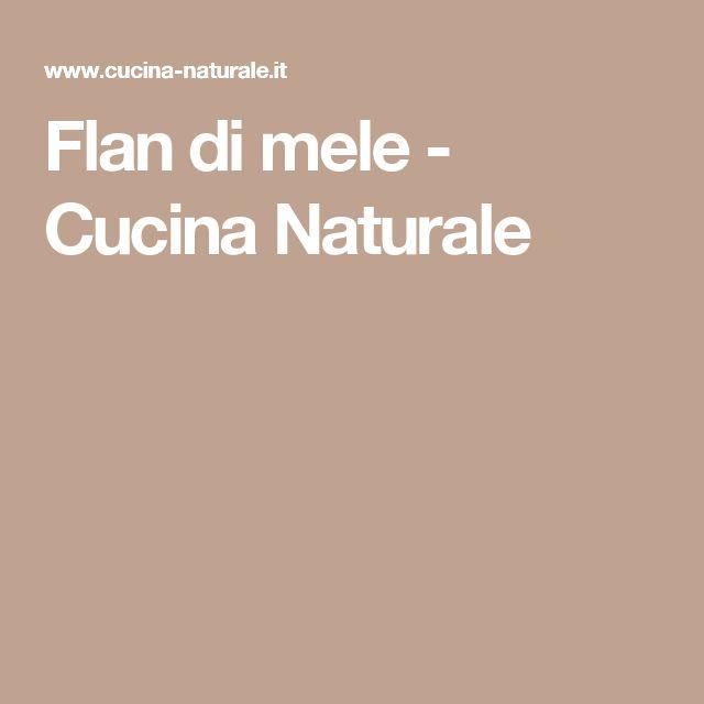 Flan di mele - Cucina Naturale