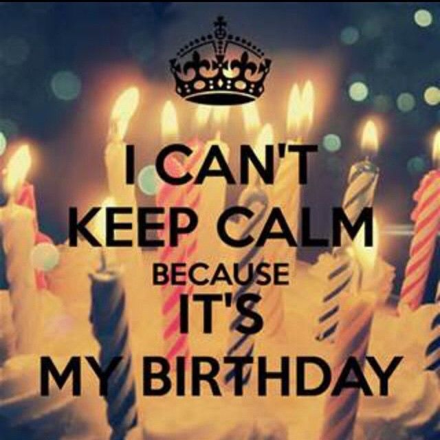 Keep Calm Its My Birthday keep calm birthday happy birthday instagram quotes happy birthday wishes birthday quotes happy birthday quotes birthday quote