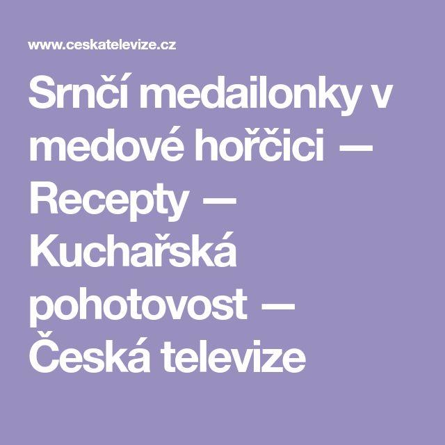 Srnčí medailonky v medové hořčici — Recepty — Kuchařská pohotovost — Česká televize