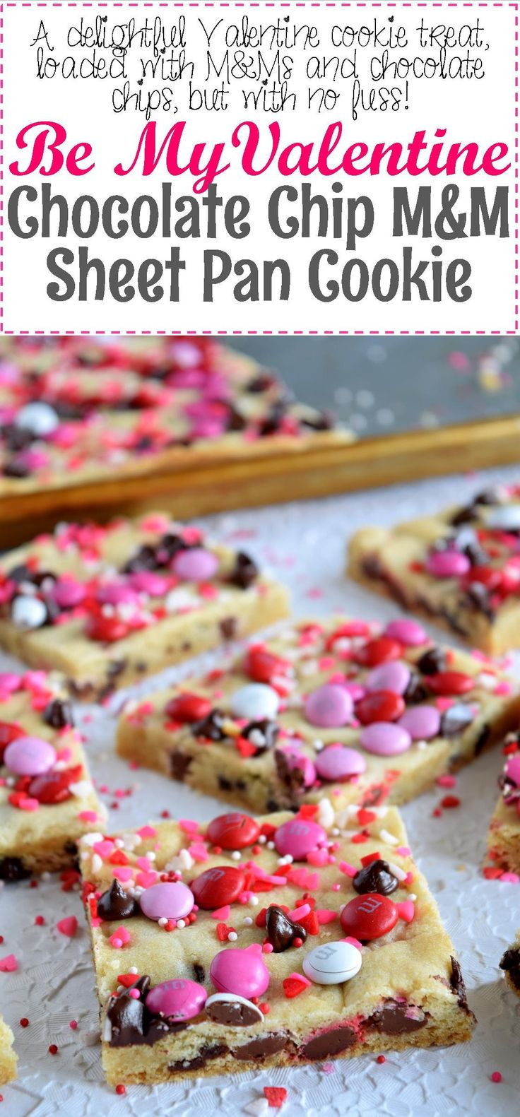 All the fun in half the time!Be My Valentine Chocolate Chip M&M Sheet Pan Cookie is a mix and bake cookie recipe – no rolling into balls and no baking in batches! The first time I made a sheet pan…