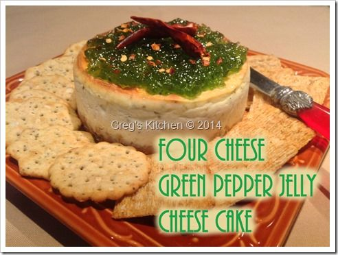 Four Cheese,  Pepper Jelly Cheese Cake