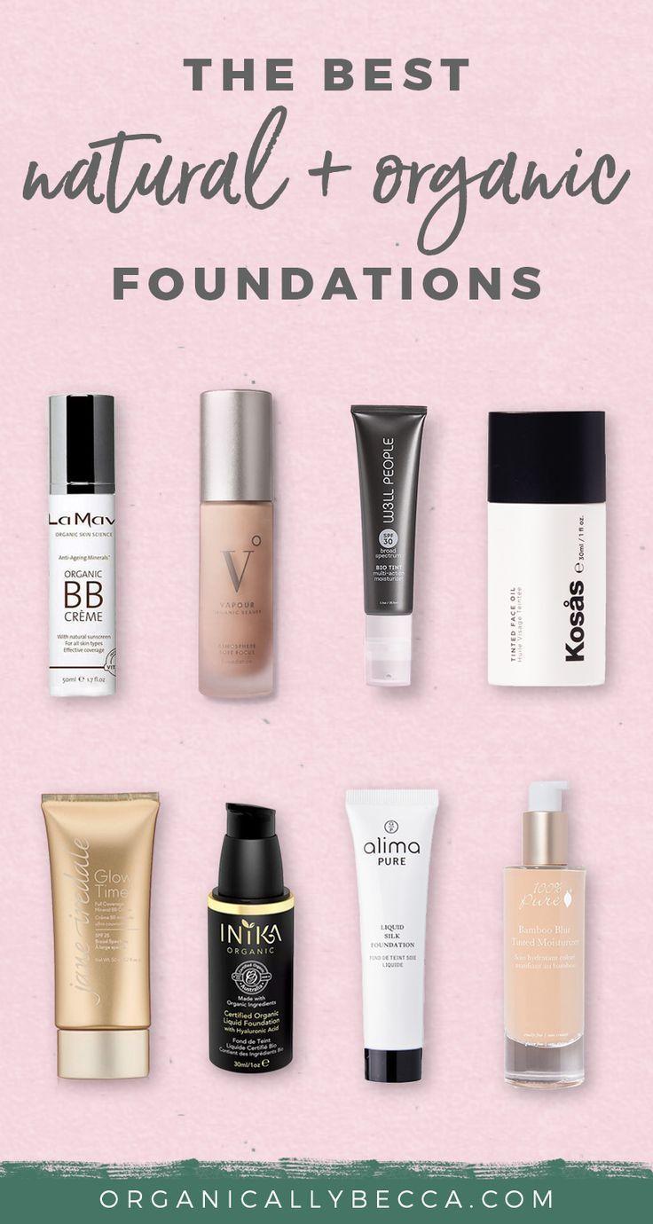 Best Natural Organic Liquid Foundations Cruelty Free Organic Skincare Holistic Green Beauty Organic Liquid Foundation Organic Foundation Organic Skin Care