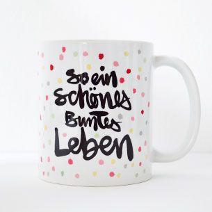 """Kaffeetasse """"So ein schönes buntes Leben"""""""