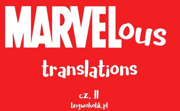 Marvelous translations, czyli bohaterowie Marvela w innych językach