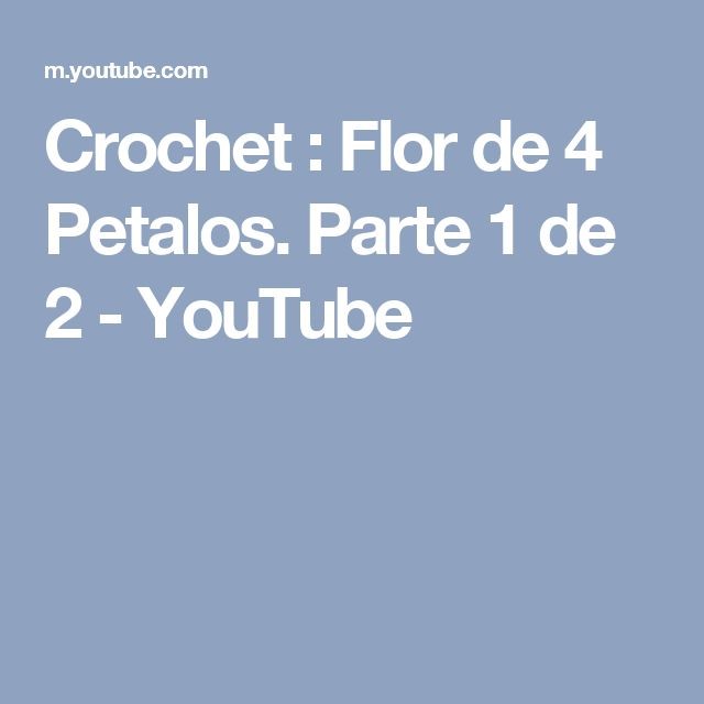Crochet : Flor de 4 Petalos. Parte 1 de 2 - YouTube