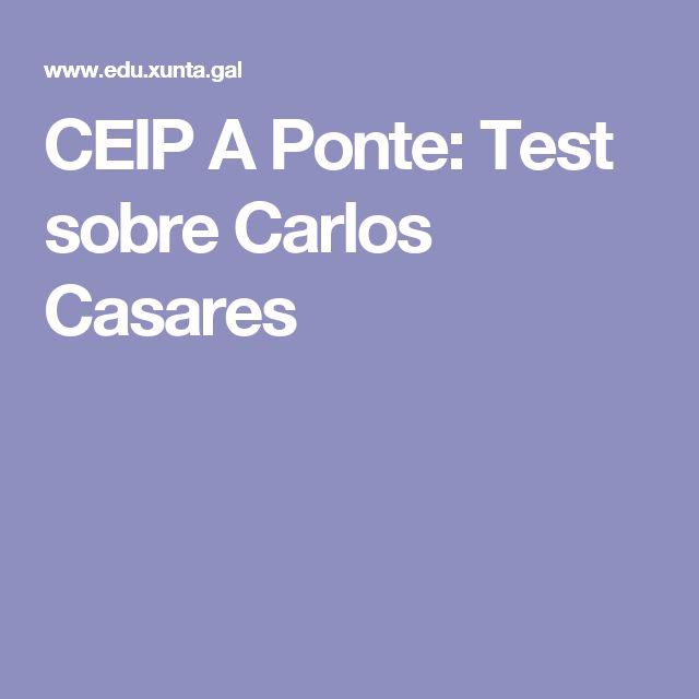 CEIP A Ponte: Test sobre Carlos Casares