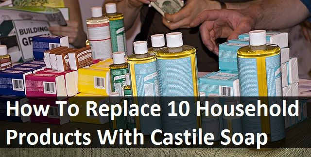 How To Replace 10 Household Products With Castile Soap