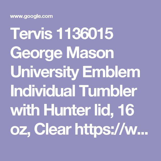 https://www.amazon.com/dp/B016Y9VUEA/ref=cm_sw_r_cp_api_t0ETzbDRYCN48 - Google Search  Amazon   Tervis 1136015 George Mason University Emblem Individual Tumbler with Hunter lid, 16 oz, Clear https://www.amazon.com/dp/B016Y9VUEA/ref=cm_sw_r_cp_api_t0ETzbDRYCN48