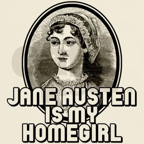 Jane Austen is my homegirl.