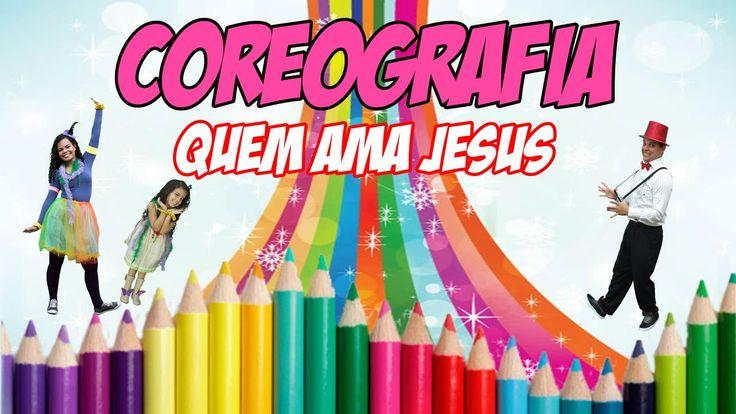 COREOGRAFIA INFANTIL ♥ QUEM AMA JESUS ♥ GILIARD E TAMIRES