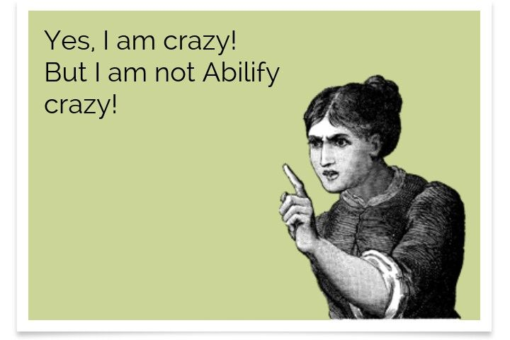 Abilify crazy
