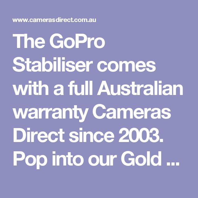 The GoPro Stabiliser comes with a full Australian warranty  Cameras Direct since 2003. Pop into our Gold Coast camera store & warehouse or order online. We look forward to helping you take a better photo soon. Thank you. #GoProStabiliser #GoProAccessory #GoProSteadicam