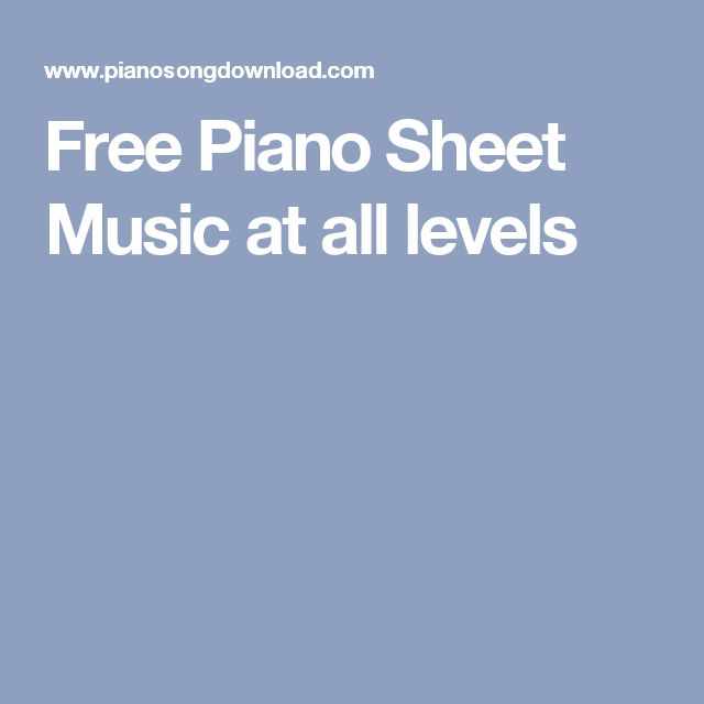 Free Piano Sheet Music at all levels