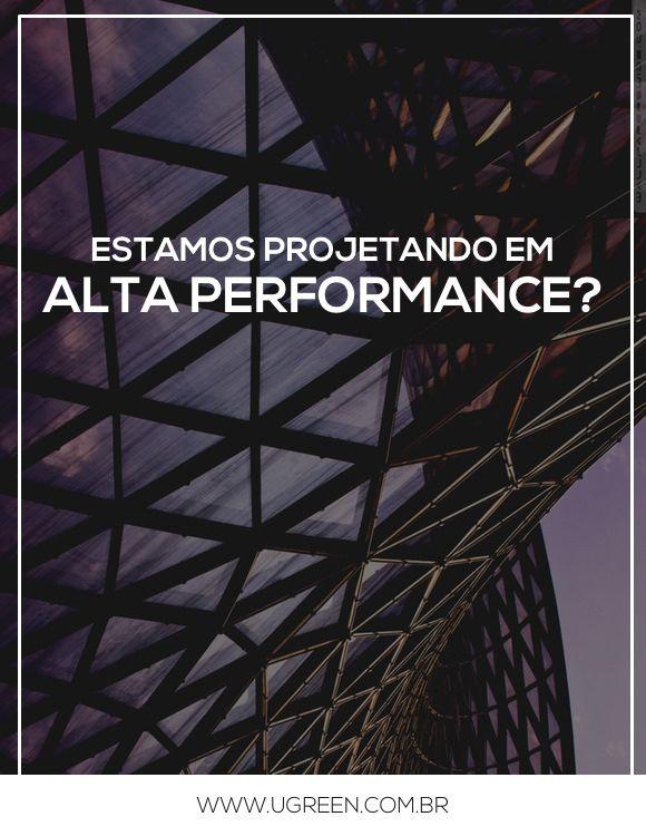 Estamos Trabalhando em Alta Performance?  Considerando a crise e esse processo de reposicionamento de carreira que todos nós, independente de escala de nossos escritórios, estamos enfrentando, o que você acredita ser a melhor solução?  Considerando que devemos trabalhar visando a performance máxima em nossa arquitetura, será que não estamos nos enganando, dizendo que conseguimos projetar bem e trabalhar com profundidade em estratégias sustentáveis, para qualquer tipo de projeto?