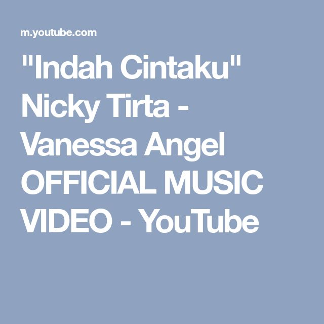 """Indah Cintaku"" Nicky Tirta - Vanessa Angel OFFICIAL MUSIC VIDEO - YouTube"