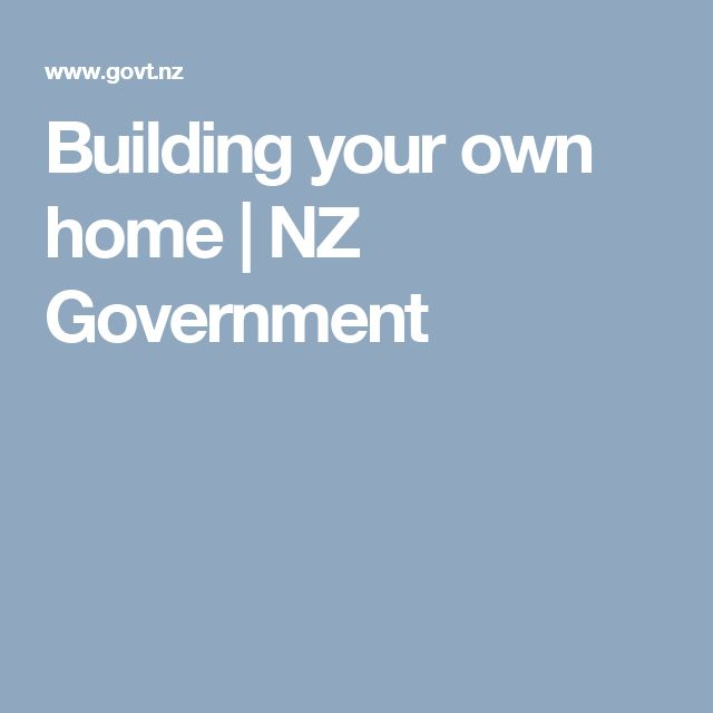 Building your own home | NZ Government